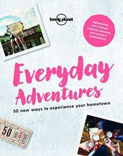 Everyday Adventures : 50 new ways to experience your hometown