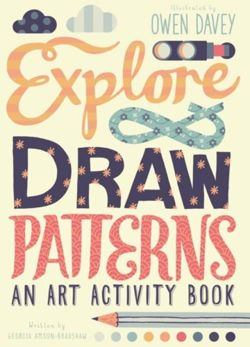 Explore & Draw Patterns : An Art Activity Book