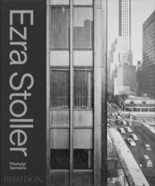 Ezra Stoller : A Photographic History of Modern American Architecture