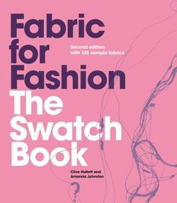 Fabric for Fashion: The Swatch Book (Second Edition with 125 Sample Fabrics)
