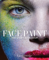 Face Paint The Story of Make-Up