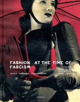Fashion At Time of Fascism Italian Modernist Lifestyle 1922-1943