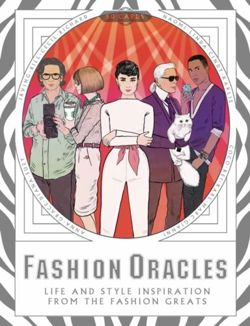 Fashion Oracles: Life and Style Inspiration from the Fashion Greats