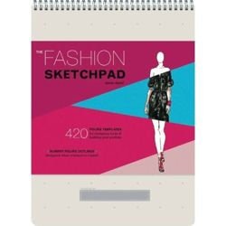 Fashion Sketchpad 420 Figure Templates for Designing Looks and Building Your Portfolio