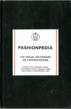 Fashionpedia : The Visual Dictionary of Fashion Design