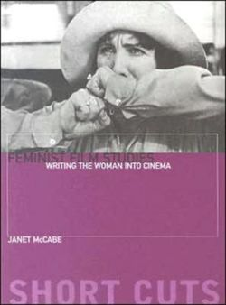Feminist Film Studies - Writing the Woman into Cinema