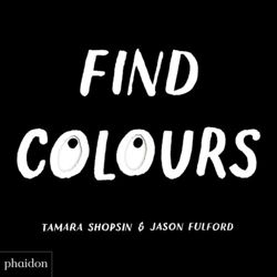 Find Colours : Published in association with the Whitney Museum of American Art