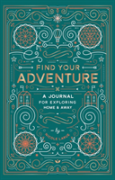 Find Your Adventure A Journal for Exploring Home & Away
