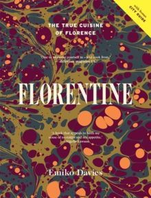 Florentine : The True Cuisine of Florence