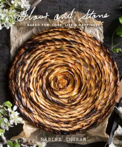 Flour and Stone : Baked for Love, Life and Happiness