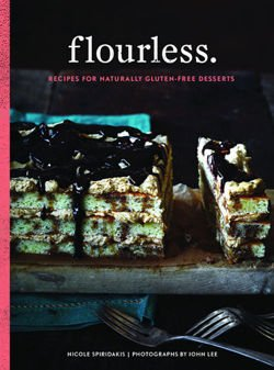 Flourless: Recipes for Naturally Gluten-Free Desserts