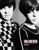 Foale and Tuffin The Sixties. A Decade in Fashion