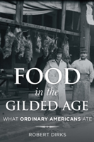 Food in the Gilded Age What Ordinary Americans
