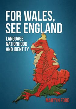 For Wales, See England Language, Nationhood and Identity