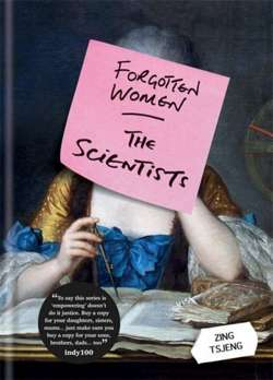 Forgotten Women: The Scientists