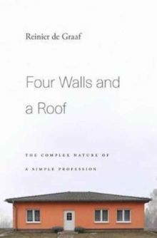 Four Walls and a Roof The Complex Nature of a Simple Profession