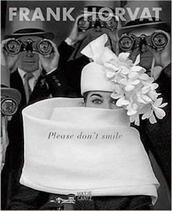 Frank Horvat – Please don't smile