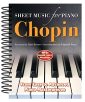 Frederic Chopin: Sheet Music for Piano From Easy to Advanced; Over 25 masterpieces