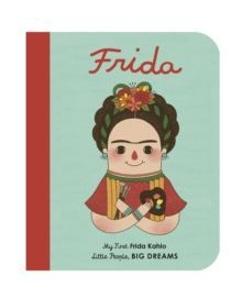 Frida Kahlo : My First Frida Kahlo