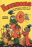 Funnybooks The Improbable Glories of the Best American Comic Books