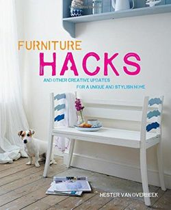 Furniture Hacks And Other Creative Updates for a Unique and Stylish Home
