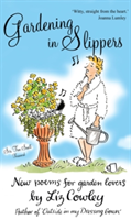 Gardening in Slippers New Poems for Gardening Lovers