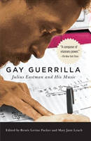 Gay Guerrilla Julius Eastman and His Music