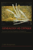 Genealogy as Critique Foucault and the Problems of Modernity