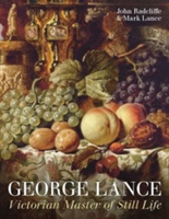 George Lance Victorian Master of Still Life