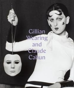 "Gillian Wearing and Claude Cahun ""Behind a mask, another mask"""