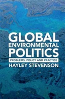 Global Environmental Politics Problems, Policy and Practice