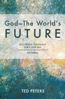 God-The World's Future Systematic Theology for a New Era