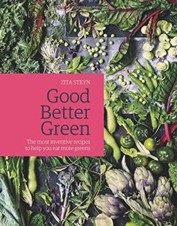 Good Better Green The most inventive recipes to help you eat more greens
