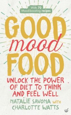 Good Mood Food Unlock the power of diet to think and feel well