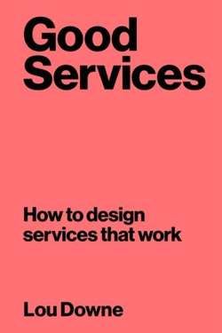 Good Services : How to Design Services That Work