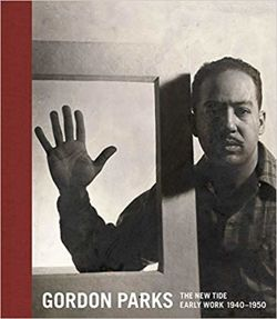 Gordon Parks: The New Tide : Early Work 1940-1950