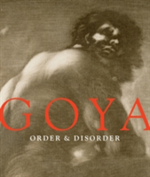 Goya: Order and Disorder Order and Disorder