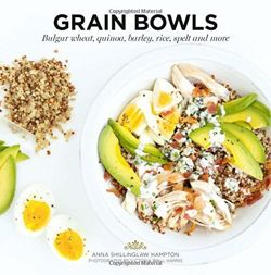 Grain Bowls Bulgar Wheat, Quinoa, Barley, Rice, Spelt, and More