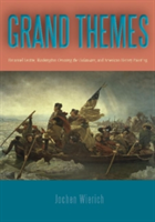 Grand Themes Emanuel Leutze, Washington Crossing the Delaware, and American History Painting
