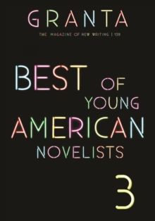Granta 139 : Best of Young American Novelists
