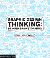 Graphic Design Thinking Beyond Brainstorming