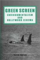 Green Screen Environmentalism and Hollywood Cinema