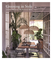 Greening In Style Living and Styling With Plants