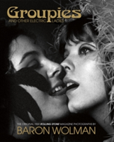 Groupies and Other Electric Ladies The Original 1969 Rolling Stone Magazine Photographs