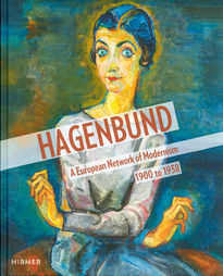 Hagenbund – A European Network of Modernism 1900 to 1938
