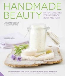 Handmade Beauty Natural Recipes for Your Face, Body and Hair