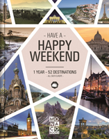 Happy Weekend 1 Year - 52 Destinations - All over Europe