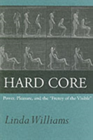 "Hard Core Power, Pleasure, and the ""Frenzy of the Visible"""