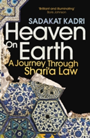 Heaven on Earth A Journey Through Shari`a Law