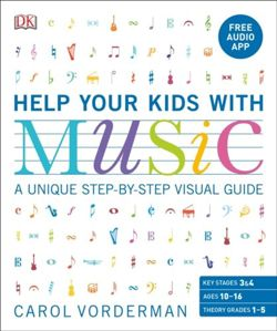 Help Your Kids With Music : A unique step-by-step visual guide